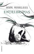 (PE) ENTREBRUMAS - 9788416700868 - HOPE MIRRLEES
