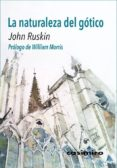 LA NATURALEZA DEL GOTICO - 9788416868568 - JOHN RUSKIN