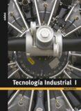 TECNOLOGÍA INDUSTRIAL I. 1º BACHILLERATO - 9788423691968 - VV.AA.