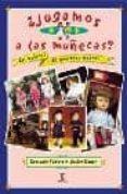 ¿jugamos a las muñecas?: las muñecas de nuestras madres-consuelo yubero-javier conde-9788423956968