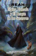 ESPINA PLATEADA Y EL BOSQUE DE LOS SUSURROS - 9788427044968 - PATRICIA BUIGUES GARCIA