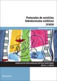 UF0090 PROTOCOLOS DE SERVICIOS HIDROTERMALES ESTETICOS - 9788428398268 - JUANA APARICIO RIVERO