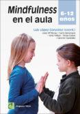 mindfulness en el aula-luis lopez gonzalez-9788428556668