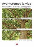 AVENTUREMOS LA VIDA: INVITACIONES A LA VIDA CONSAGRADA (EBOOK-EPUB) (EBOOK) - 9788428828468 - DOLORES ALEIXANDRE