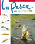 LA PESCA AL LANZADO - 9788430542468 - VV.AA.