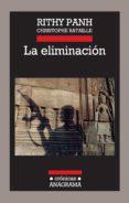 la eliminación (ebook)-rithy panh-christophe bataille-9788433927668