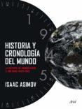 HISTORIA Y CRONOLOGIA DEL MUNDO: LA HISTORIA DEL MUNDO DESDE EL B IG BANG HASTA 1945 - 9788434407268 - ISAAC ASIMOV