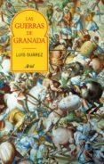 las guerras de granada (ebook)-luis suarez-9788434427068