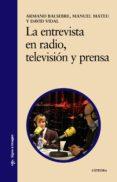 LA ENTREVISTA EN RADIO, TELEVISION Y PRENSA - 9788437616568 - ARMAND BALSEBRE