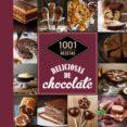 1001 RECETAS DELICIOSAS DE CHOCOLATE - 9788448021368 - VV.AA.