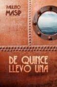 DE QUINCE LLEVO UNA - 9788461321568 - PAULINO MASIP