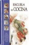 ESCUELA DE COCINA - 9788466210768 - VV.AA.