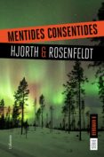 MENTIDES CONSENTIDES - 9788466424868 - MICHAEL HJORTH