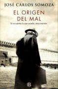 EL ORIGEN DEL MAL (EBOOK) - 9788466663168 - JOSE CARLOS SOMOZA