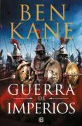 guerra de imperios (ebook)-ben kane-9788466665568