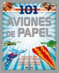 101 AVIONES DE PAPEL - 9788467732368 - VV.AA.