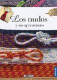 LOS NUDOS Y SUS APLICACIONES - 9788467766868 - VV.AA.