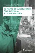 EL PAPEL DE LAS MUERES EN LA CIENCIA Y TECNOLOGIA - 9788468048468 - FRANCISCA PUERAS MAROTO