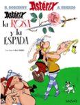 ASTERIX, LA ROSA Y LA ESPADA - 9788469602768 - ALBERT UDERZO