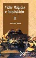 VIDAS MAGICAS E INQUISICION (T. 2) - 9788470902468 - JULIO CARO BAROJA