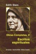 obras completas v: escritos espirituales (en el carmelo tereriano : 1933-1942)-edith stein-9788472399068