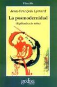 LA POSMODERNIDAD: (EXPLICADA A LOS NIÑOS) - 9788474322668 - JEAN-FRANÇOIS LYOTARD
