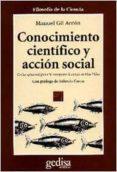 CONOCIMIENTO CIENTIFICO Y ACCION SOCIAL CRITICA EPISTEMOLOGICA A LA CONCEPCION DE CIENCIA EN MAX WEB - 9788474326468 - MANUEL GIL ANTON