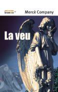 LA VEU - 9788476605868 - MERCE COMPANY