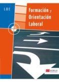 FORMACION Y ORIENTACION LABORAL LOE GRADO MEDIO Y SUPERIOR (PACK LIBRO + CUADERNO DE ACTIVIDADES) - 9788479422868 - ILDEFONSO JUAN LARRAÑAGA COLL