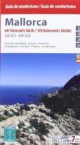 MALLORCA GUIA DE SENDERISME 60 ITINERARIS FACILS/60 ITINERARIOS F ACILES - 9788480905268 - VV.AA.