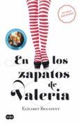 EN LOS ZAPATOS DE VALERIA (SERIE VALERIA 1) - 9788483655368 - ELISABET BENAVENT