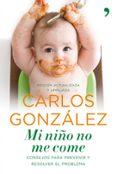 MI NIÑO NO ME COME: CONSEJOS PARA PREVENIR Y RESOLVER EL PROBLEMA - 9788484608868 - CARLOS GONZALEZ