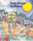 PETITA HISTORIA DE PICASSO - 9788485984268 - FINA DURAN I RIU