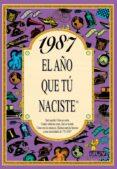 1987 EL AÑO QUE TU NACISTE - 9788489589568 - ROSA COLLADO BASCOMPTE