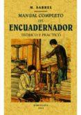 MANUAL COMPLETO DEL ENCUADERNADOR  (ED. FACSIMIL DE LA OBA DE 1911) - 9788490014868 - M. SABREL