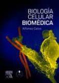 BIOLOGIA CELULAR BIOMEDICA - 9788490220368 - ALFONSO CALVO