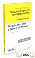 DERECHO MERCANTIL Y DEPORTE PROFESIONAL - 9788490999868 - LUIS CAZORLA GONZALEZ-SERRANO