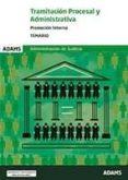 TEMARIO TRAMITACION PROCESAL Y ADMINISTRATIVA. PROMOCION INTERNA. TEMARIO - 9788491473268 - VV.AA.