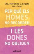 PER QUE ELS HOMES NO RECORDEN I LES DONES NO OBLIDEN - 9788493475468 - MARIANNE J. LEGATO