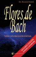 FLORES DE BACH: 38 DESCRIPCIONES DINAMICAS - 9788493727468 - RICARDO OROZCO