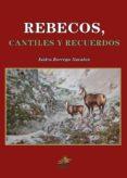 REBECOS, CANTILES Y RECUERDOS - 9788493912468 - ISIDRO BORREGO NAVALON