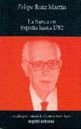 LA BANCA EN ESPAÑA HASTA 1782 - 9788494099168 - FELIPE RUIZ MARTIN
