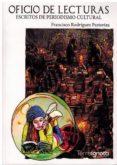 oficio de lecturas: escritos de periodismo cultural-francisco rodriguez pastoriza-9788494695568