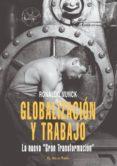 """GLOBALIZACION Y TRABAJO: LA NUEVA """"GRAN TRANSFORMACION"""" (EL VIEJO TOPO) - 9788496831568 - RONALDO MUNCK"""