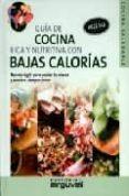 GUIA DE COCINA RICA Y NUTRITIVA CON BAJAS CALORIAS: RECETAS LIGHT PARA CUIDAR LA SILUETA Y SENTIRSE SIEMPRE JOVEN - 9788496912168 - CARLOS ALBERTO CUEVAS