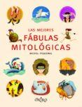 LAS MEJORES FABULAS MITOLOGICAS - 9788497545068 - MICHEL PIQUEMAL
