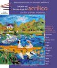 INICIESE EN EL ACRILICO CON LOS GRANDES MAESTROS - 9788497775168 - HENRI SENARMONT