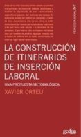 CONSTRUCCION DE ITINERARIOS DE INSERCION LABORAL - 9788497842068 - XAVIER ORTEU