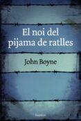 EL NOI DEL PIJAMA A RATLLES - 9788497872768 - JOHN BOYNE
