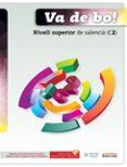 VA DE BO NIVELL SUPERIOR - 9788498247268 - VV.AA.